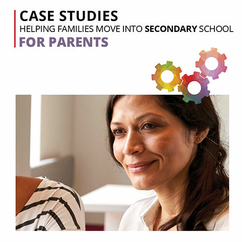 Case Studies helping families secondary-for parents