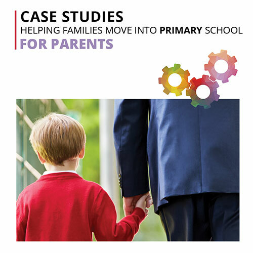 Case Studies helping families primary-for parents