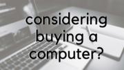 considering_buying_a_computer_.png