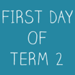 First Day of Term 2